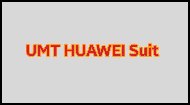 UMT Huawei Suit