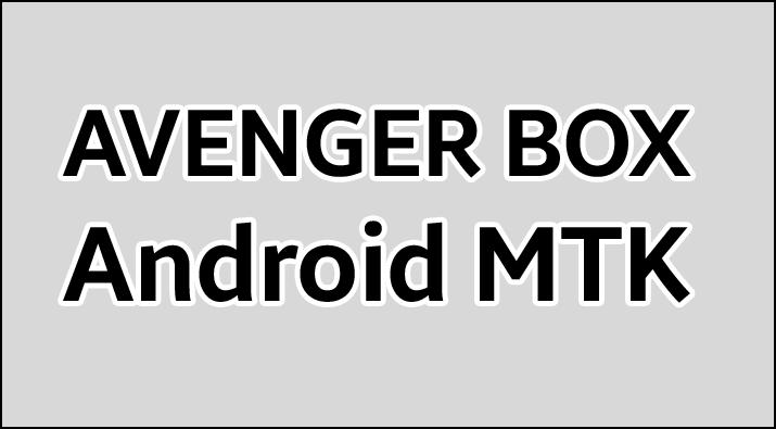 Avenger Android MTK
