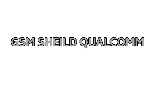 Gsm Sheild Qualcomm v1.8